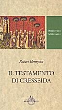Il testamento di Cresseida by Robert…