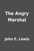 The Angry Marshal by John E. Lewis