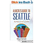 A Local's Guide to Seattle by Robyn…