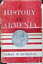 A History of Armenia by Vahan M. Kurkjian