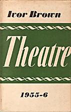 Theatre 1955-6 by Ivor Brown
