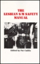 The Lesbian S/M Safety Manual by Pat Califa