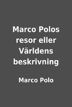 Marco Polos resor eller Världens…