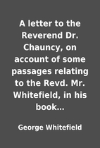 A letter to the Reverend Dr. Chauncy, on…