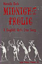 Midnight Frolic: A Ziegfeld Girl's True…