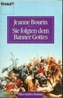 Sie folgten dem Banner Gottes: Roman - Jeanne Bourin