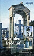 Invalidenfriedhof. Ein Friedhofsführer. by…