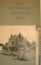 H. C. Andersens Levnedsbog by H. C. Andersen