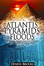 Atlantis Pyramids Floods: Did Noah's…