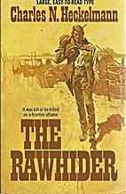 The Rawhider by Charles N. Heckelmann