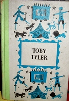 Toby Tyler, or Ten Weeks with a Circus by…