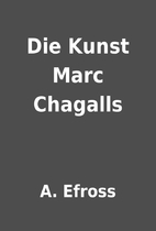 Die Kunst Marc Chagalls by A. Efross