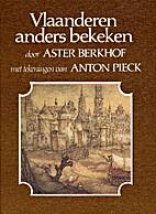 Vlaanderen anders bekeken by Aster Berkhof