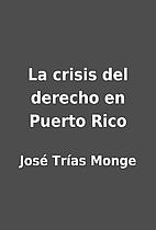 La crisis del derecho en Puerto Rico by…