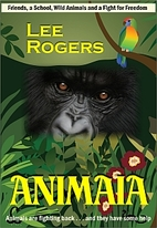 ANIMAIA by Lee Rogers