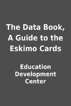 The Data Book, A Guide to the Eskimo Cards…
