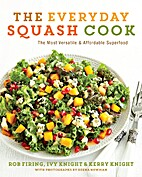 The Everyday Squash Cook by Rob Firing