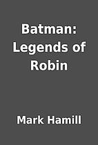 Batman: Legends of Robin by Mark Hamill