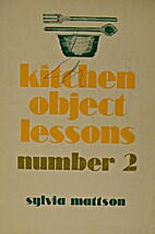 Kitchen Object Lessons: Number 2 by Sylvia M…
