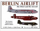 Berlin Airlift: The Effort and the Aircraft…