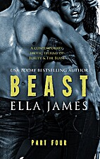 Beast, Part Four (Beast, #4) by Ella James