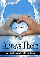 Always There by Carol Ann Albright-Eastman