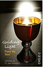 Guiding Light: Feed My Soul- Homilies, Cycle…
