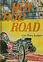 Hot Rod Road by Carl Henry Rathjen