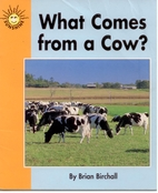 What comes from a cow? (Sunshine nonfiction)…
