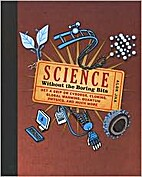 Science : Without the Boring Bits by Alok…