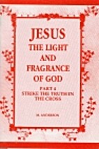 Jesus the Light and Fragrance of God: Part 4…