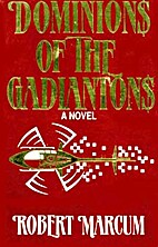 Dominions of the Gadiantons by Robert Marcum