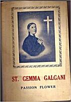 Passion Flower : St. Gemma Galgani, Virgin…