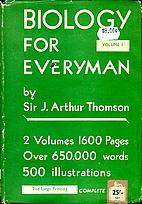 Biology for everyman (Volume 1) by J. Arthur…