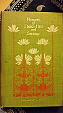 Flowers of Field, Hill and Swamp by Caroline…