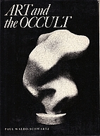 Art and the Occult by Paul Waldo Schwartz