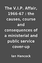 The V.I.P. Affair, 1966-67 : the causes,…