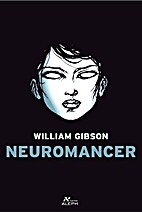 Neuromancer by Willian Gibson