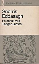 Snorris Eddasagn by Thøger Larsen