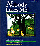 Nobody Likes Me (Young friends series) by…