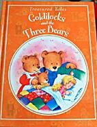 Goldilocks and the Three Bears by Treasured…