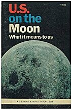 U.S. on the moon; what it means to us by…