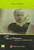 Bill Moyers on faith & reason : Pema Chodron…