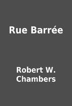 Rue Barrée by Robert W. Chambers