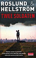Twee soldaten by Anders Roslund