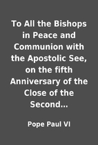 To All the Bishops in Peace and Communion…