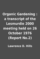 Organic Gardening : a transcript of the…