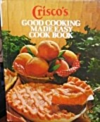Crisco's Good Cooking Made Easy Cook…