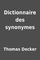 Dictionnaire des synonymes by Thomas Decker