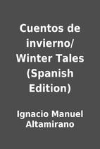 Cuentos de invierno/ Winter Tales (Spanish…